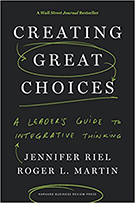 Cover of Creating Great Choices by Jennifer Riel and Roger L. Martin.